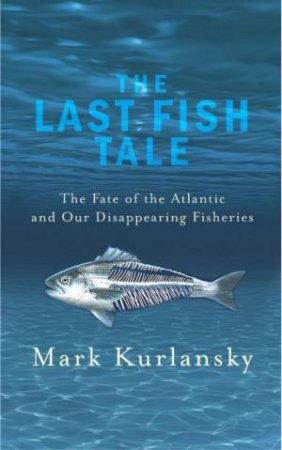 Last Fish Tale by Mark Kurlansky