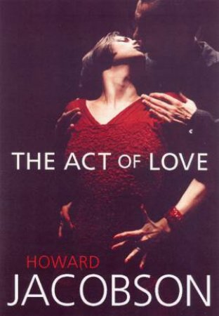 Act Of Love by Howard Jacobson