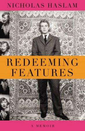 Redeeming Features: A Memoir by Nicky Haslam