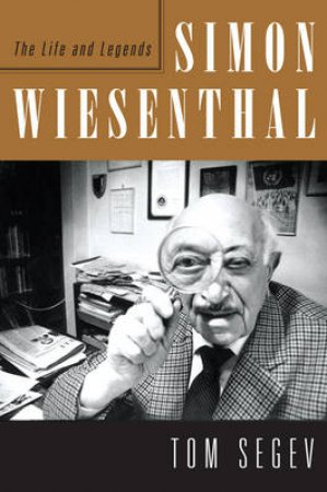 Simon Wiesenthal by Tom Segev