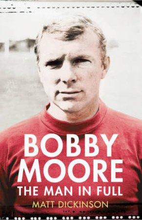 Bobby Moore by Matt Dickinson