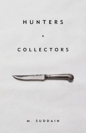 Hunters & Collectors by M. Suddain