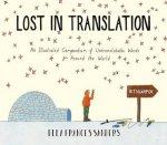 Lost in Translation An Illustrated Compendium of Untranslatable Words by Ella Frances Sanders