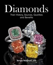 Diamonds Their History Sources Qualities And Benefits