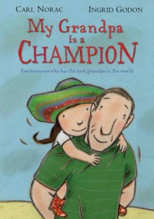 My Grandpa Is A Champion by Carl Norac