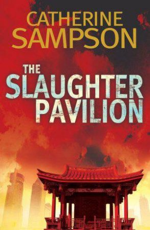 The Slaughter Pavillion by Catherine Sampson