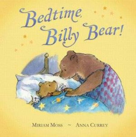 Bedtime, Billy Bear! by Miriam Moss