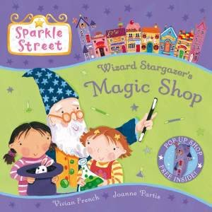 Sparkle Street: Wizard Stargazer's Magic Shop by Vivian French