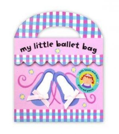 My Little Ballet Bag by Nathan Reed
