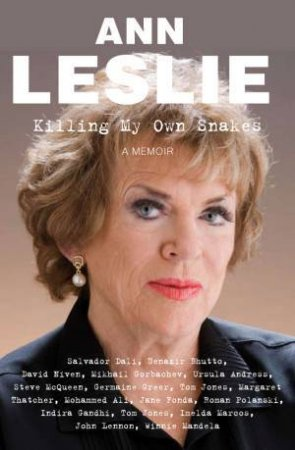 Killing My Own Snakes: A Memoir by Ann Leslie