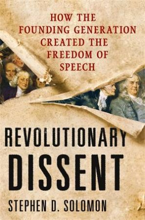 Revolutionary Dissent by Stephen Solomon