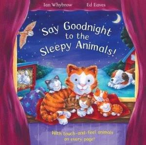 Say Goodnight to the Sleepy Animals by Ian Whybrow
