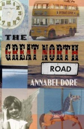 The Great North Road by Annabel Dore