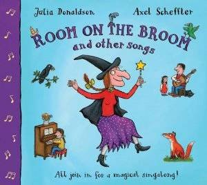 Room on the Broom & Other Songs by Julia Donaldson