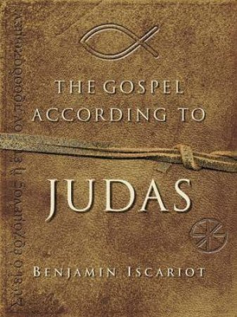 The Gospel According To Judas by Benjamin Iscariot & Jeffrey Archer