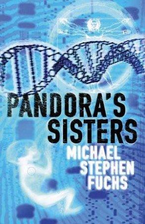 Pandora's Sisters by Michael Stephen Fuchs