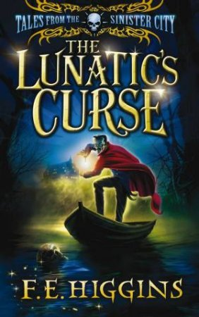 The Lunatic's Curse by F E Higgins