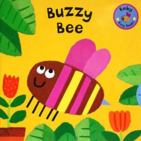Baby Busy Books: Buzzy Bee by David Sim