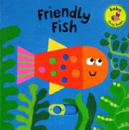 Baby Busy Books: Friendly Fish by David Sim