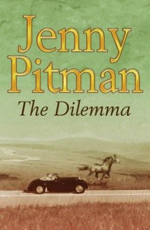 The Dilemma by Jenny Pitman