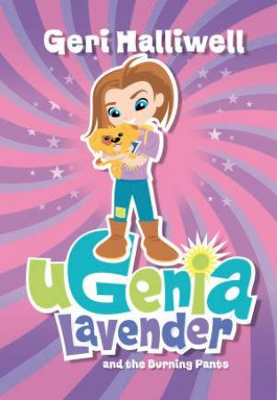 Ugenia Lavender & the Burning Pants by Geri Halliwell