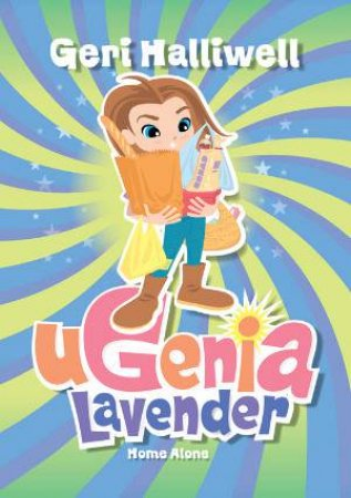 Ugenia Lavender: Home Alone (4) by Geri Halliwell