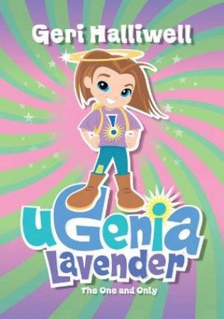 Ugenia Lavender: The One and Only (6) by Geri Halliwell