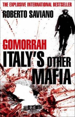 Gomorrah: Italy's Other Mafia by Roberto Saviano