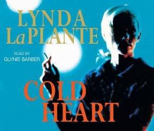 Cold Heart (Audio CD) by Lynda La Plante