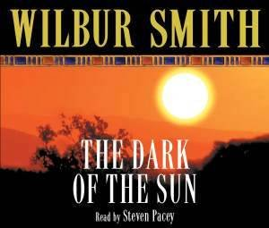 Dark of the Sun, The (Audio CD) by Wilbur Smith