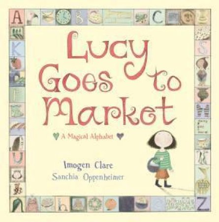 Lucy Goes to Market by Sanchia Oppenheimer