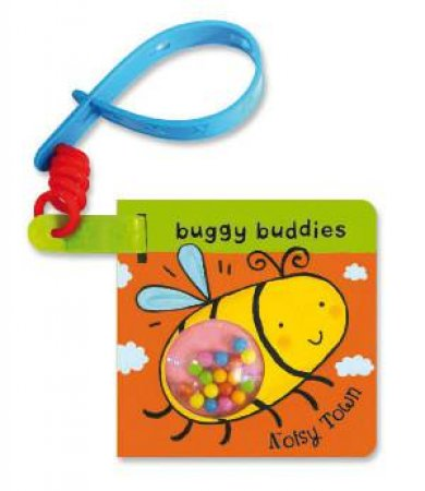 Rattle Buggy Buddies: Noisy Town by Ana Martin Larranaga
