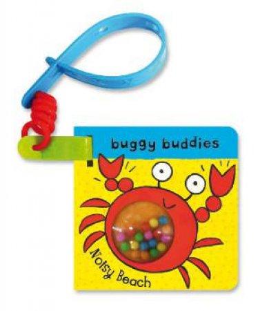 Rattle Buggy Buddies: Noisy Beach by Ana Martin Larranaga