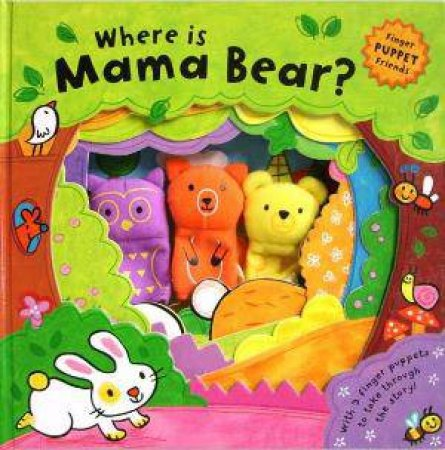 Finger Puppet Friends: Where is Mama Bear? by Luana Rinaldo