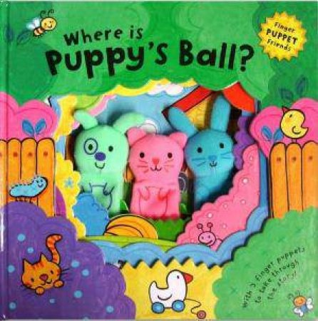 Finger Puppet Friends: Where is Puppy's Ball? by Luana Rinaldo