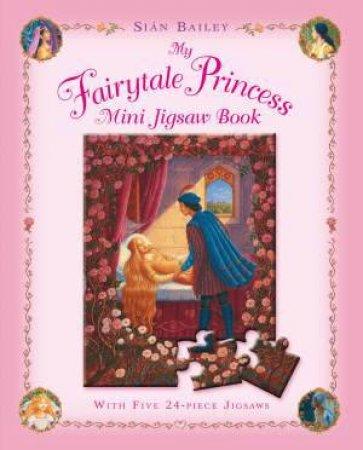 My Fairytale Princess Mini Jigsaw Book by Sian Bailey