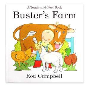 Buster's Farm (touch and feel) by Rod Campbell