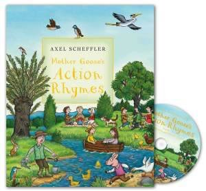 Mother Goose's Action Rhymes plus CD by Axel Scheffler