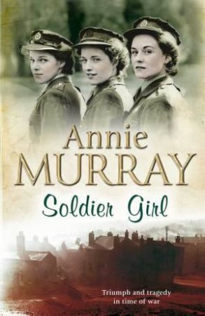 Soldier Girl by Annie Murray