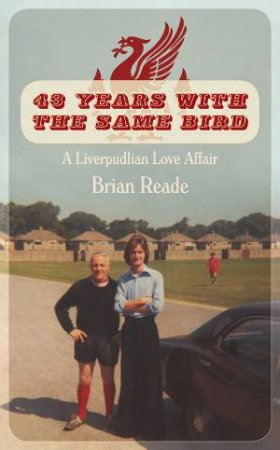 43 Years With The Same Bird by Brian Reade