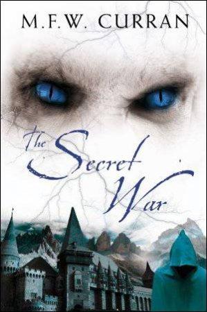 Secret War by M F W Curran