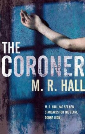 Coroner by M R Hall