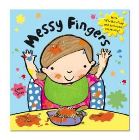 Messy Fingers by Emma Dodd