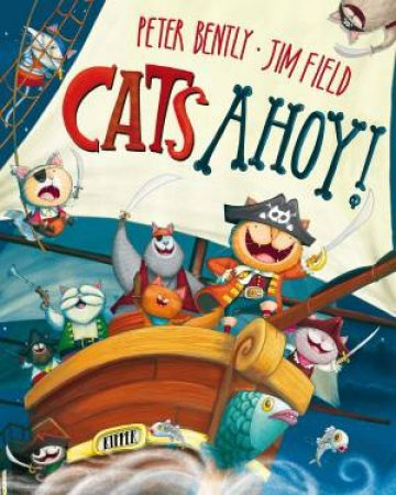Cats Ahoy! by Peter Bently