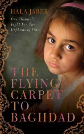 The Flying Carpet to Baghdad by Hala Jaber