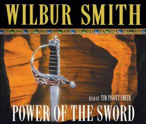 Power of the Sword (Audio) by Wilbur Smith