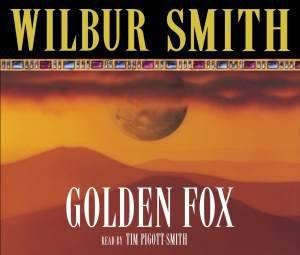 Golden Fox (Audio) by Wilbur Smith