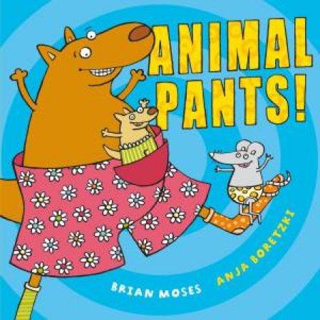 Animal Pants! by Brian Moses
