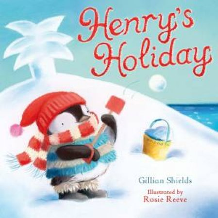 Henry's Holiday by Gillian Shields