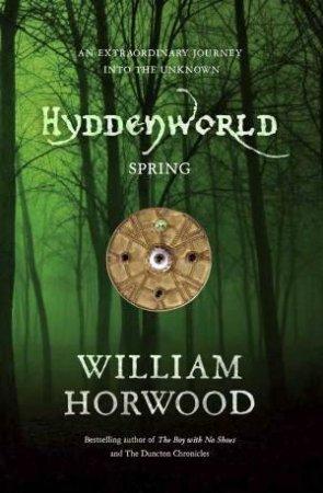 Hyddenworld: Spring by William Horwood